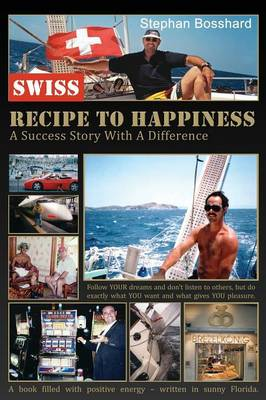 Swiss Recipe to Happiness by Stephan Bosshard