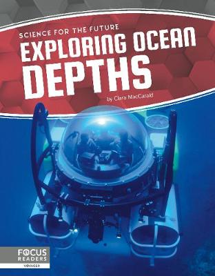Science for the Future: Exploring Ocean Depths by Clara Maccarald