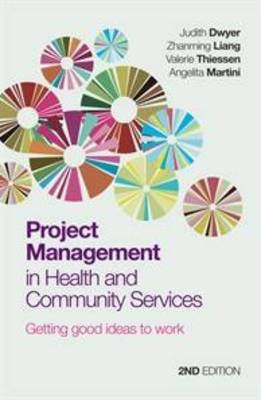 Project Management in Health and Community Services by Judith Dwyer