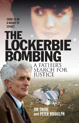 The Lockerbie Bombing: A Father's Search for Justice by Doctor Jim Swire