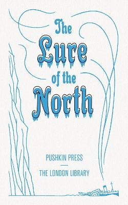 The Lure of the North by Cecily Gayford