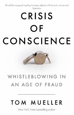 Crisis of Conscience: Whistleblowing in an Age of Fraud book