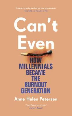 Can't Even: How Millennials Became the Burnout Generation book