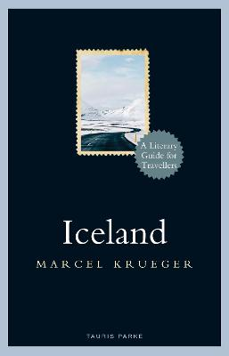 Iceland: A Literary Guide for Travellers by Marcel Krueger