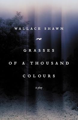 Grasses of a Thousand Colours by Wallace Shawn