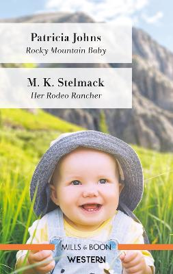 Rocky Mountain Baby/Her Rodeo Rancher book