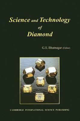 Science and Technology of Diamond by Subhash C. Bhatnagar