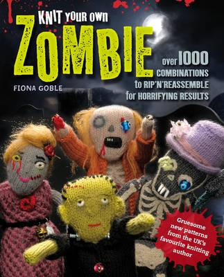 Knit Your Own Zombie by Fiona Goble