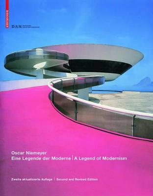 Oscar Niemeyer: Eine Legende der Moderne / A Legend of Modernism by Ingeborg Flagge