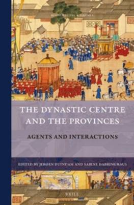 The Dynastic Centre and the Provinces by Jeroen Duindam