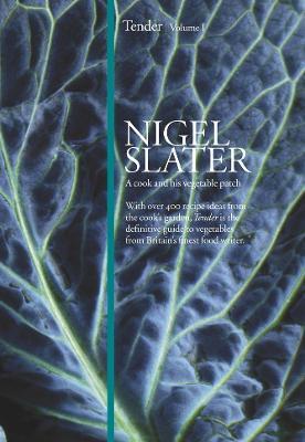 Tender by Nigel Slater
