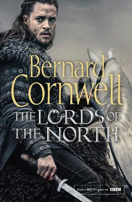 The Lords of the North by Bernard Cornwell