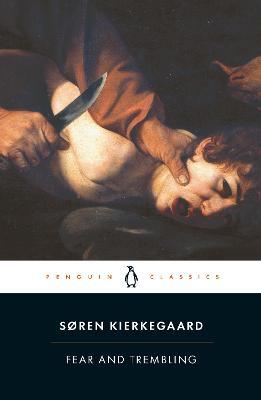 Fear and Trembling: Dialectical Lyric by Johannes De Silentio by Soren Kierkegaard
