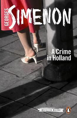 A Crime in Holland: Inspector Maigret #7 by Georges Simenon