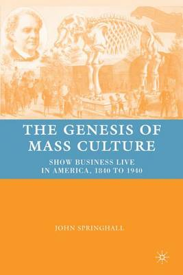 Genesis of Mass Culture by John Springhall