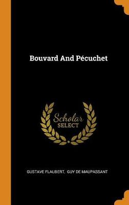 Bouvard and P cuchet by Gustave Flaubert