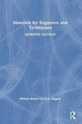 Materials for Engineers and Technicians by William Bolton