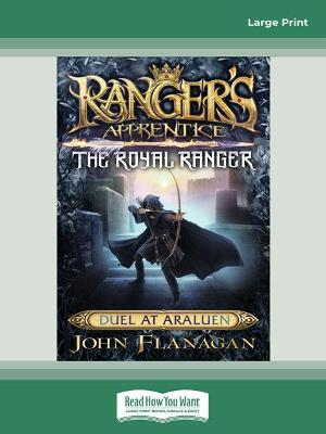 Ranger's Apprentice The Royal Ranger 3:  Duel at Araluen by John Flanagan