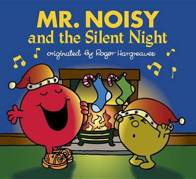 Mr. Noisy and the Silent Night by Adam Hargreaves