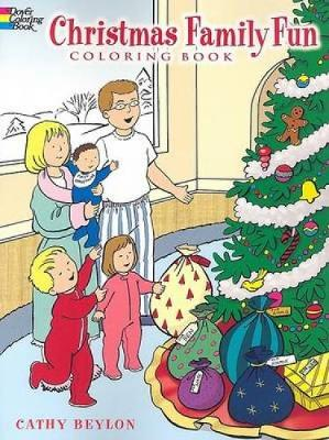 Christmas Family Fun Coloring Book by Cathy Beylon
