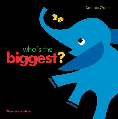 Who's the Biggest? by Delphine Chedru