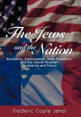 Jews and the Nation by Frederic Cople Jaher