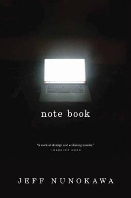 Note Book by Jeff Nunokawa