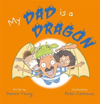 My Dad is a Dragon by Damon Young