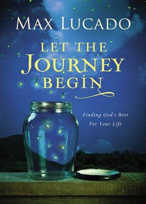 Let the Journey Begin by Max Lucado