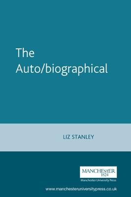 Auto/Biographical by Elizabeth Stanley