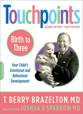 Touchpoints-Birth to Three by T. Berry Brazelton