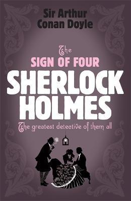 Sherlock Holmes: The Sign of Four (Sherlock Complete Set 2) by Sir Arthur Conan Doyle