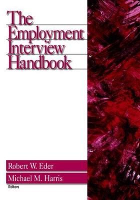 The Employment Interview Handbook by Robert W. Eder