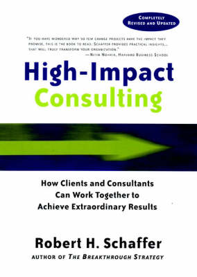 High-Impact Consulting by Robert H. Schaffer