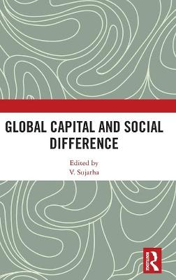 Global Capital and Social Difference book
