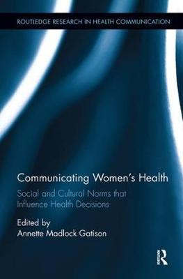 Communicating Women's Health by Annette Madlock Gatison