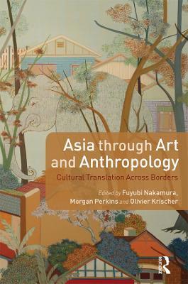 Asia through Art and Anthropology book