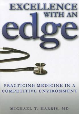 Excellence with an Edge by Michael T. Harris