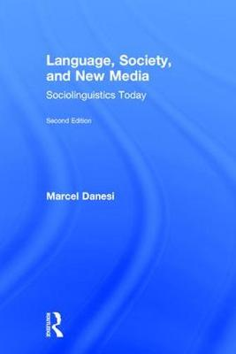 Language, Society, and New Media by Marcel Danesi