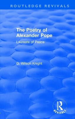 : The Poetry of Alexander Pope (1955): Laureate of Peace by G. Wilson Knight