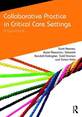 Collaborative Practice in Intensive Care Settings by Scott Reeves