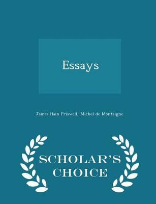 Essays - Scholar's Choice Edition by Michel Montaigne
