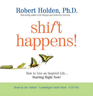 Shift Happens: How to Live an Inspired Life ... Starting Right Now! book