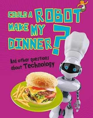 Could a Robot Make My Dinner? book