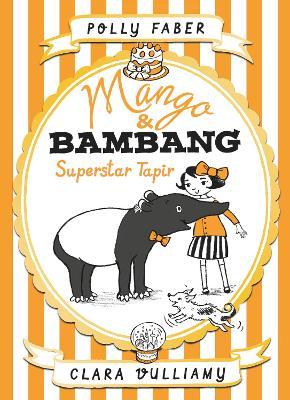 Mango & Bambang: Superstar Tapir (Book Four) book