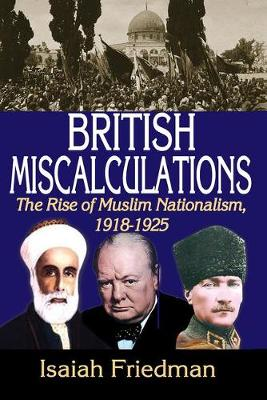 British Miscalculations by Isaiah Friedman