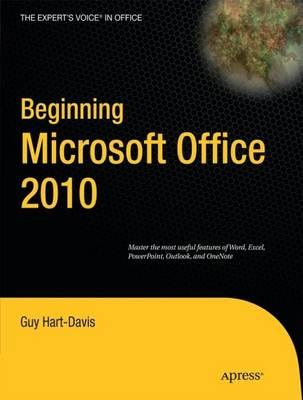 Beginning Microsoft Office 2010 by Guy Hart-Davis
