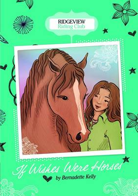 If Wishes Were Horses by Bernadette Kelly
