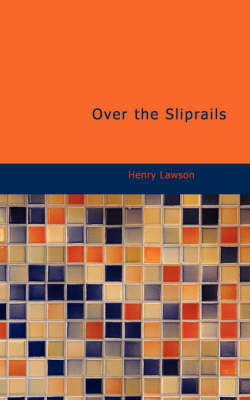 Over the Sliprails by Henry Lawson