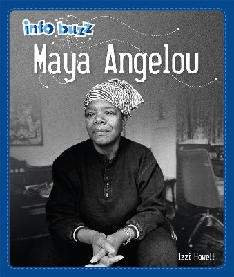 Info Buzz: Black History: Maya Angelou by Izzi Howell